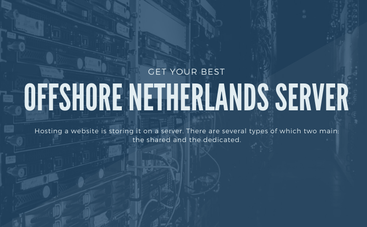 offshore dedicated servers in Netherlands